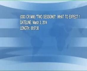 "News video: (0303 CR M06) ""TWO SESSIONS"": WHAT TO EXPECT ?"